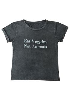 *******SIZE XXS, S & M PRE ORDER ONLY. DUE TO ARRIVE 3RD MAY*******  Eat veggies, not animals. All animals deserve to live in peace and free of  suffering. Let's make this world a cruelty-free one by spreading this  message far and wide.   100% Cotton. Stonewash. Soft fabric.  Model wears size XS.  WORLD-WIDE SHIPPING AVAILABLE FREE SHIPPING IN AUSTRALIA  To find your perfect fit please see our Sizing guide Eat Veggies T-Shirt  49.00