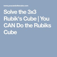 Solve the 3x3 Rubik's Cube | You CAN Do the Rubiks Cube