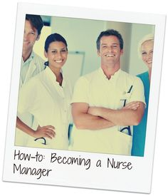 Tips for becoming a nurse manager. #Nurses