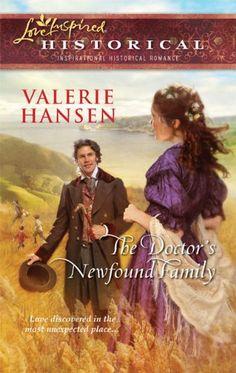 The Doctor's Newfound Family (Love Inspired Historical #57) by Valerie Hansen, Jun 2010