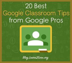 20 Best Google Classroom Tips from Google Pros