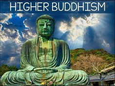 Higher Buddhism