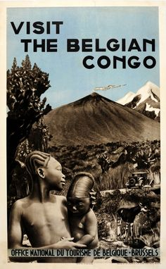 "A Belgian-Congo Tourism poster, ca. ""Visit the Belgian Congo"" Poster Vintage, Vintage Travel Posters, Fosse Commune, Congo Free State, Belgian Congo, Tourism Poster, African History, African Art, Poster On"