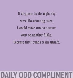 Daily Odd Compliments.  I wish people would tell me these.