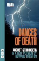 Dances of death : an adaptation of parts one and two of August Strindberg's the Dance of Death / by Howard Brenton from a literal translati...