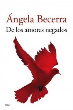 De los amores negados - ED/821.134 BEC Dr Amor, Romance Books, My Books, My Love, Reading, Angela, Writers, Books, Romance Novels