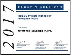 """Altem Technologies has recently been awarded the Frost & Sullivan 2017 """"India 3D Printers Technology Innovation Award""""."""