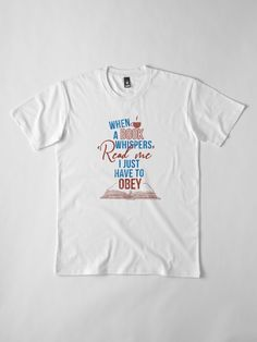 """""""WHEN A BOOK WHISPERS OBEY"""" T-shirt by Madjack67 