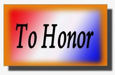 """This weekend take extra time to remember...and """"To Honor"""". jwvandervelden.blogspot.com"""