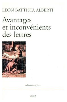 Leon Battista Alberti (2004), Avantages et inconvénients des Lettres, ed. Laura Goggi Carotti, trads. Christophe Carraud y Rebecca Lenoir, Grenoble: Éditions Jérôme Millon.