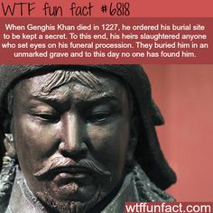 Genghis Khan burial site - WTF fun fact