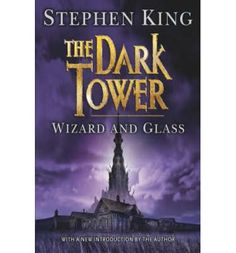 The Dark Tower IV: Wizard and Glass, by Stephen King
