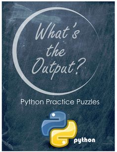 What's the Output? Python Programming | Practice Python Puzzles worksheet. I had my students use Microsoft Visual Studio to practice coding in Python in order to answer the questions in this worksheet activity set. Practice includes Python coding literal strings, using quotes, creating multiline strings of text, and arithmetic operations and order of operations.