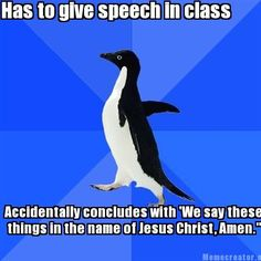 Mormon Problems-- Ive almost done that before! IT was embarassing... I was like we say these- and then my face got red