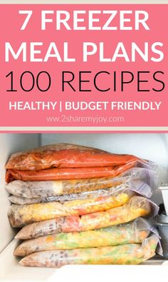7 Freezer Meal Plans: 100 healthy & budget friendly Freezer Meals for your family to save time, money and sanity.