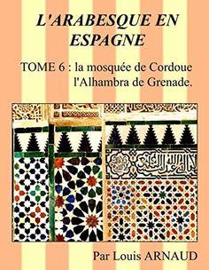 #GreatReads #AmReading #KindleBargain #Suspense #Nonfiction #BookAddict #LitFict #BookLovers #ChickLit  #larabesque #en #espagne #la #mosquee #de #cordoue #lalhambra #de #grenade #french #edition Non Fiction, Arabesque, Got Books, Books To Read, Artie Lange, Nancy Mitford, Article 370, Kindle, Andrew Robinson
