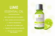 Lime essential oil may assist with the following: stress, anxiety and nervous tension, improve sleeplessness, rheumatic and arthritic pain, digestive discomfort and appetite, cleanse skin and maintain skin moisture. All Le Reve essential oils are listed on the Australian Register of Therapeutic Goods (ARTG). Available at http://www.lereve.com.au/aroma/Mix-Your-Own and http://www.aromatherapy.net.au/mix-your-own/?cat=pure-essential-oils