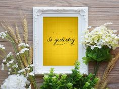 So yesterday - Inspirational - Wall Art - Instant - Printable quote - Hilary Duff lyric