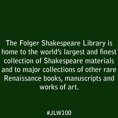 The Folger Shakespeare Library is home to the world's largest and finest collection of Shakespeare materials and to major collections of other rare Renaissance books, manuscripts, and works of art.