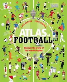 Atlas of Football by Clive Gifford and Tracy Worrall from Grab your football boots and get ready for the 2018 World Cup in this incredible journey around the globe! All Planets, Blue Peter, Atlas, Discovery Channel, Friends Show, Early Learning, Nonfiction Books, Book Publishing, Writing A Book