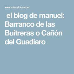 el blog de manuel: Barranco de las Buitreras o Cañón del Guadiaro Canon, Malaga, Blog, Chokers, Cannon