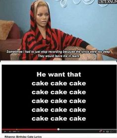 Yeah, I get that way about cake, too...