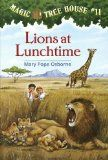 Magic Tree House #11 Lions at Lunchtime By Mary Pope Osborne To find their third riddle, Jack and Annie travel to Africa where they get to see wild animals and learn how…