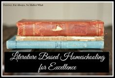 Literature Based Homeschooling for Excellence