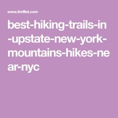 best-hiking-trails-in-upstate-new-york-mountains-hikes-near-nyc
