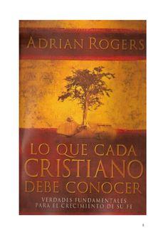 ISSUU - Adrian rogers lo que cada cristiano debe conocer (1) by Leydi C. Almaguer