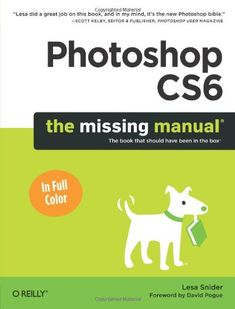 The missing manual. Photoshop CS6