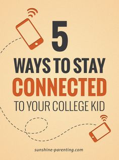 5 Ways to Stay Connected to Your College Kid - Sunshine Parenting