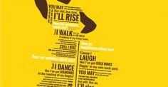 Still I Rise poster by Kathrine Kelly  http://www.kkelly.us/still-i-rise-project/