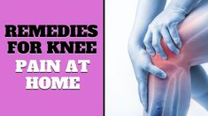 Remedies For Knee Pain At Home Knee Pain, Remedies, Social Media, Health, Life, Health Care, Home Remedies, Social Networks, Salud