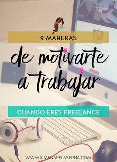 9 maneras de motivarte a trabajar cuando eres freelance http://ximenadelaserna.com/emprender/motivacion-para-bloggers-y-freelancers/