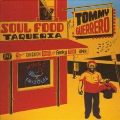 soul food taqueria by tommy guerrero