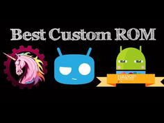 Top 10 Best Android Custom ROMs For Android Lovers– 2017