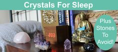 Crystals For Sleep and Which To Avoid In Your Bedroom…