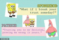 Wise words from Patrick Star.
