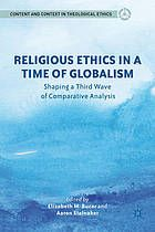 Religious ethics in a time of globalism : shaping a third wave of comparative analysis