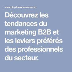 Découvrez les tendances du marketing B2B et les leviers préférés des professionnels du secteur. Digital Board, Lead Generation, Trends