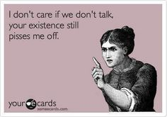 Story of my life! stupid ex brother in law take note!