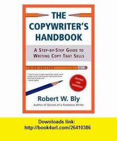 The Copywriters Handbook 3th (third) edition Text Only Robert W. Bly ,   ,  , ASIN: B004PH0XW4 , tutorials , pdf , ebook , torrent , downloads , rapidshare , filesonic , hotfile , megaupload , fileserve