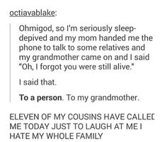when you're sleep deprived and have to talk to relatives xD
