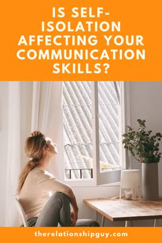 Is Self-Isolation Affecting Communication Skills? - The Relationship Guy Abstract Format, Improve Communication Skills, Good Employee, Best Relationship Advice, Conflict Resolution, Love And Respect, What You Can Do, Learn To Read, Personal Development