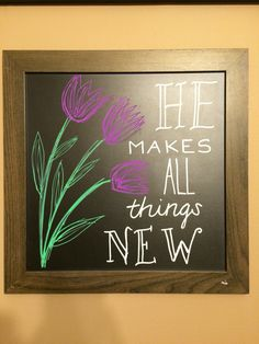 Tulips spring He makes all things new - Chalk Art İdeas in 2019 Scripture Chalkboard Art, Summer Chalkboard Art, Chalkboard Stencils, Blackboard Art, Chalkboard Drawings, Chalkboard Designs, Diy Chalkboard, Chalkboard Pictures, Drawing Frames