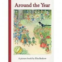 Around the Year by Elsa Beskow. Charming illustrations and verses to celebrate the rhythm of the year! From Bella Luna Toys.