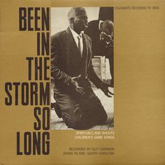 Smithsonian Folkways - Been in the Storm So Long - Spirituals & Shouts, Children's Game Songs, and Folktales - The Moving Star Hall Singers