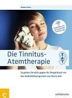 Holl, Maria: Die Tinnitus-Atemtherapie
