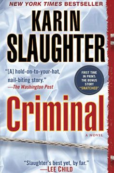 Criminal - Karin Slaughter  Bought this today.  She is one of my fav authors